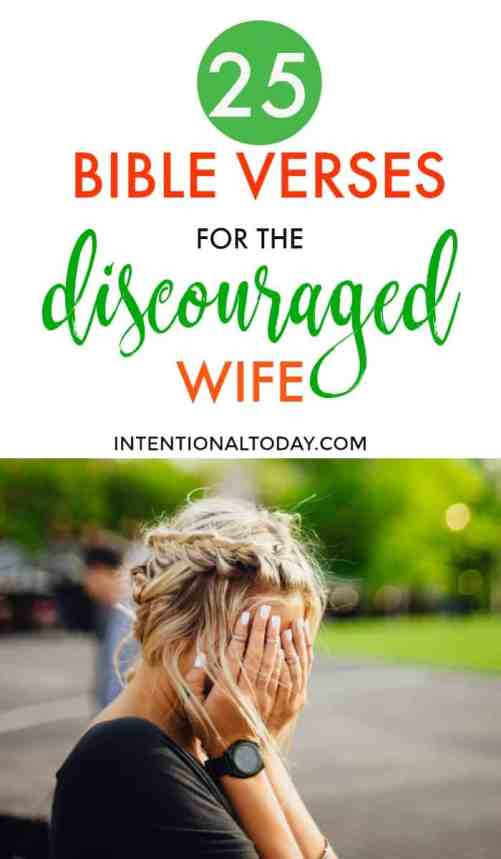 Married life can be hard for the discouraged wife. In those hard days, she has to anchor her heart and marriage in God. 25 Bible verses to hold on to