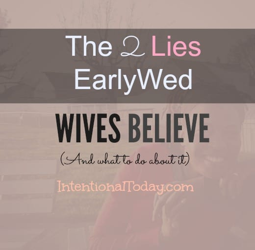 The 2 main lies ealywed wives believe and what to do about it