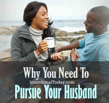 Why pursue your husband? Because he wants to be wanted and needed and valued. He loves to give but he also needs his batteries recharged!