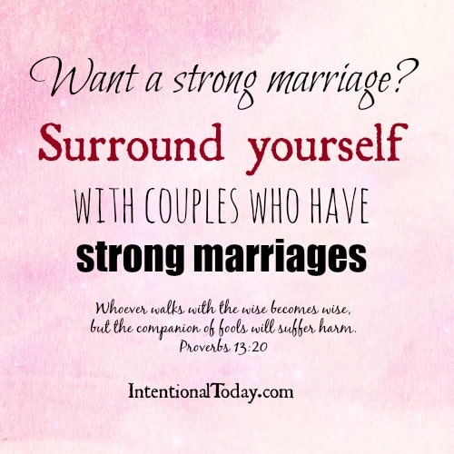 Want a strong marriage? Sorround yourself with couples who have strong marriages