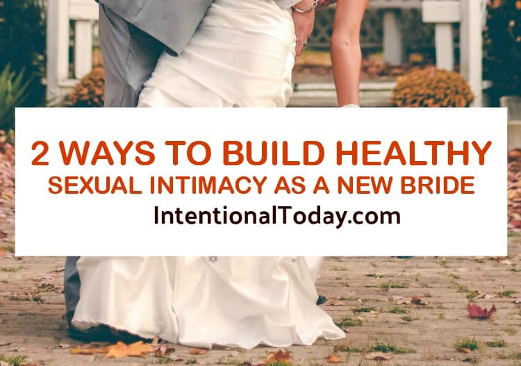 2 ways to build sexual intimacy in marriage