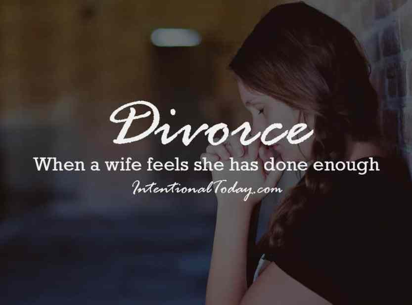 Divorce; when a wife feels she has done enough to save her marriage, 3 things to remember