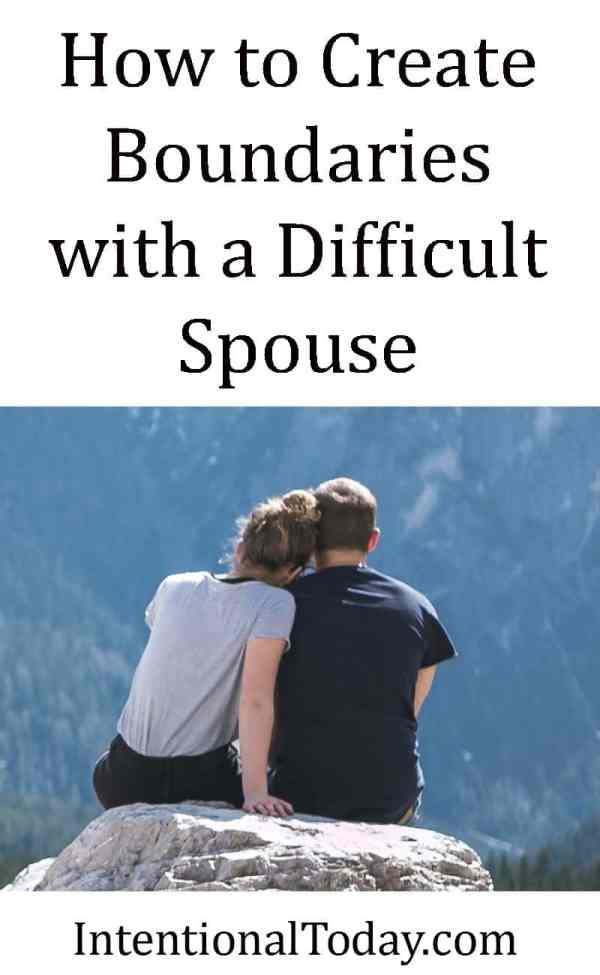 How to create boundaries with a difficult spouse. 5 tips