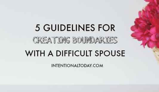 How to create boundaries with a difficult spouse