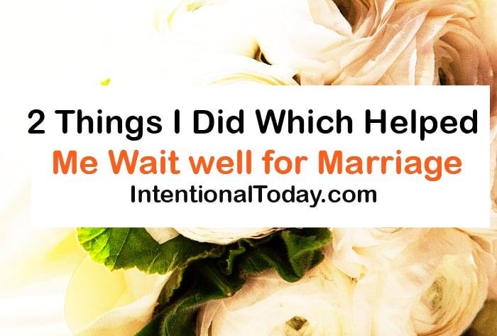 2 tips to help you wait well for marriage