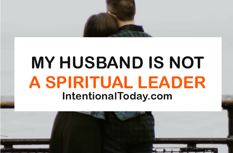 My husband is not a spiritual leader