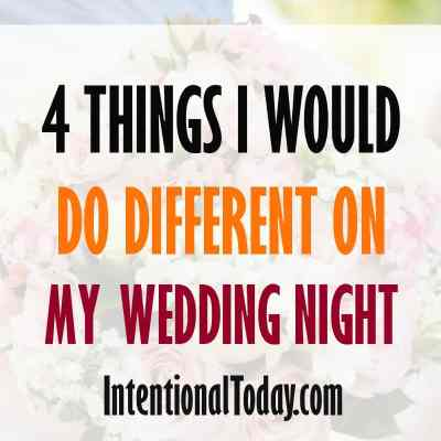 4 Things I Would do Differently as a New Bride