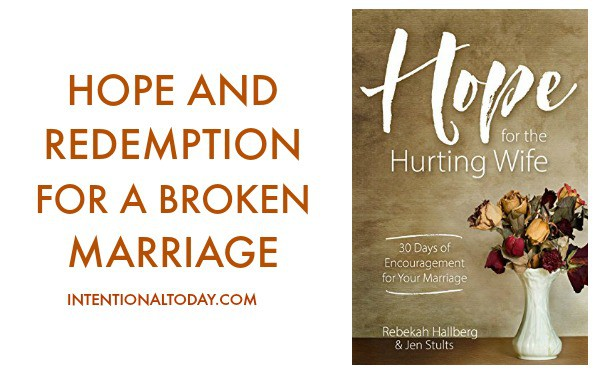 Hope for the Hurting wife - redemption for a broken marriage