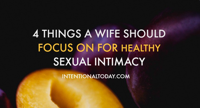 "What should a wife focus on to strengthen sexual intimacy with her husband? Well, not many things. Here are my top 4 ""dos"" and 3 ""dont's' for better sex!"