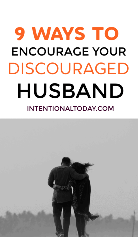 How do you help when your husband is discouraged? It's easy to feel down too but here are 9 steps to take as a wife when your husband is discouraged.