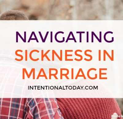 When Your Spouse is Sick – Six Reminders To Navigate The Season