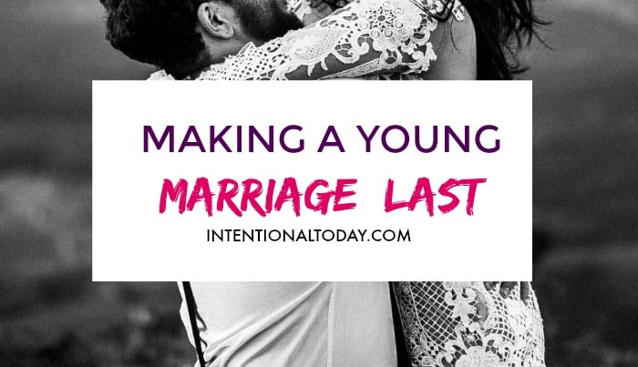 How to make a young marriage last - the 4 habits to cultivate