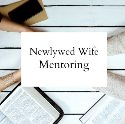 Need someone to talk to regarding the issues of your marriage? Sign up for Newlywed Wife Mentoring