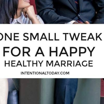 Want A Happy Healthy Marriage? Make This One Adjustment