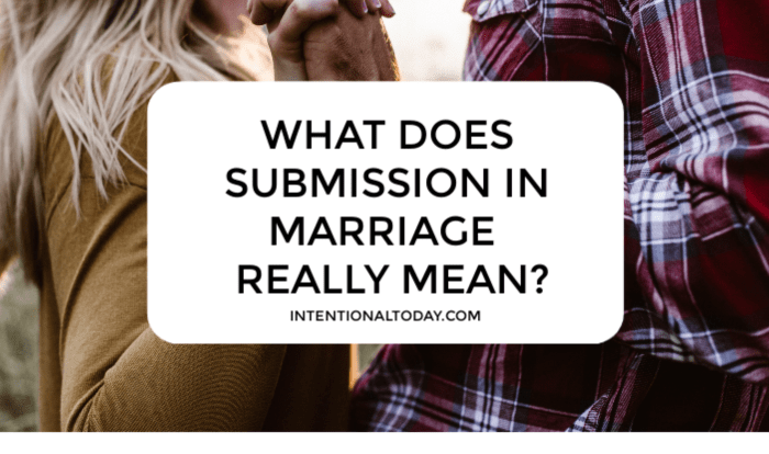 What does submission in marriage mean? Here's how we need to change the conversation around submission and leadership so our marriages can thrive