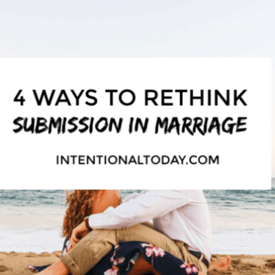 What Submission in Marriage Really Means Plus Four Ways To Discard The Rules