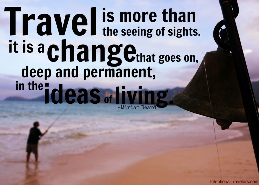 12 Inspiring Travel Quotes And Images Intentional Travelers
