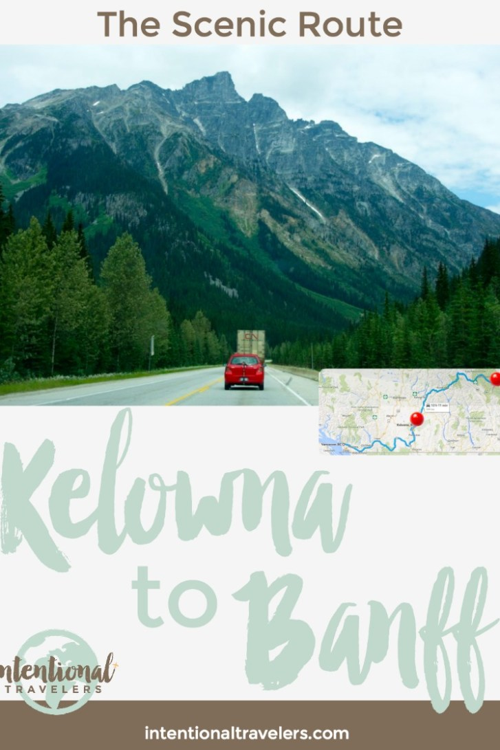 The Scenic Route: Kelowna to Banff - Intentional Travelers