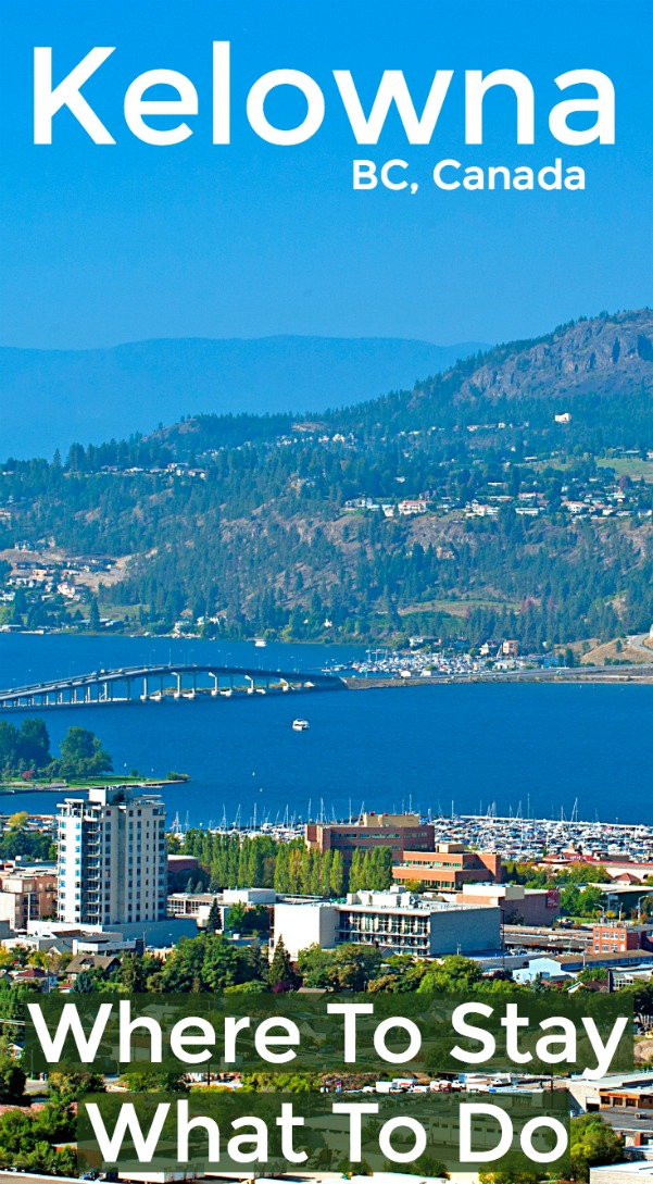 Where to stay and things to do in Kelowna, BC Canada - wine tasting, hiking, biking, beach, and more
