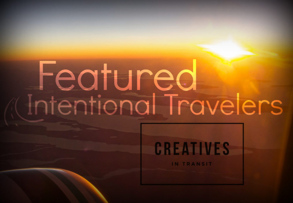 Featured Intentional Travelers |Interview with Creatives In Transit