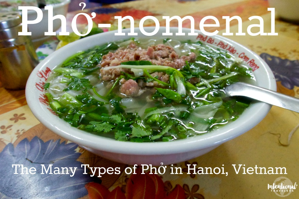 Phở-nomenal: The Many Types of Phở in Hanoi, Vietnam | Intentional Travelers