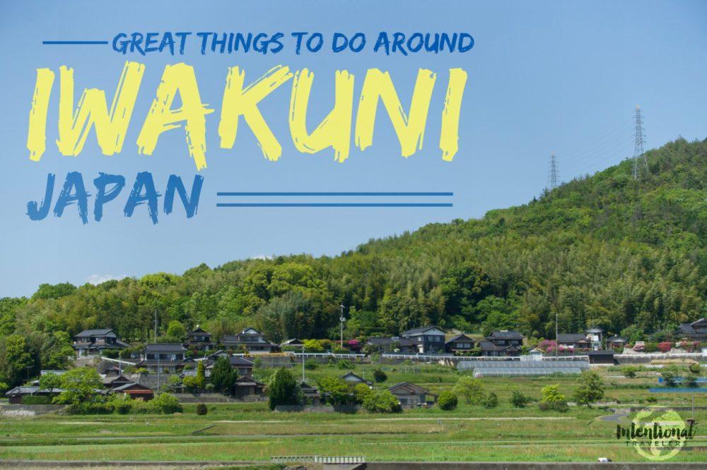 Great Things to Do Around Iwakuni, Japan | Intentional Travelers