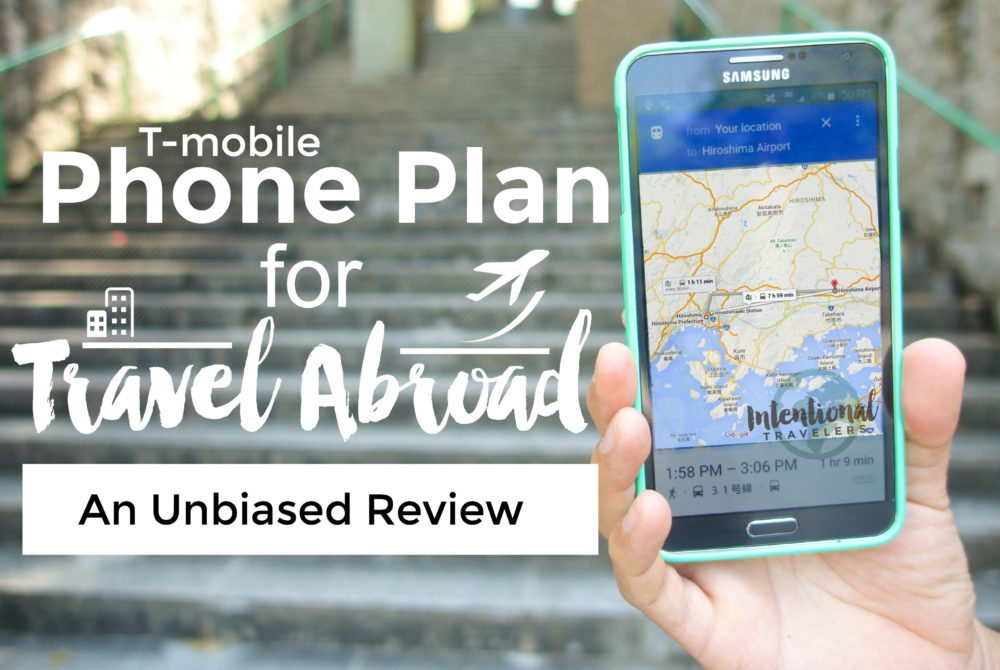 T-Mobile Simple Choice Phone Plan Global Coverage Review | Make free international calls on wifi, text, and use free data abroad in 100+ countries | Intentional Travelers
