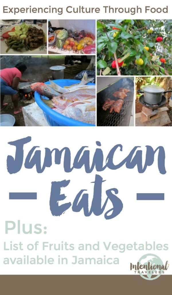 Experience Culture Through Food - Jamaican Cooking and Foods | Intentional Travelers
