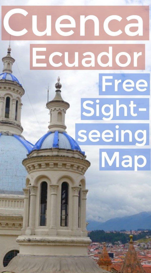 Best things to do in Cuenca Ecuador on a budget - with interactive walking map of Cuenca sights | Intentional Travelers