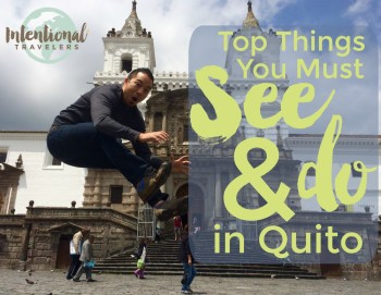 Top Things You Must See and Do in Quito, Ecuador | Intentional Travelers