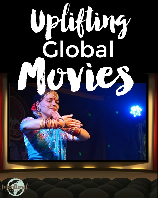 Feel-good, cross-cultural movies to explore the globe from home and appreciate the human spirit | Intentional Travelers