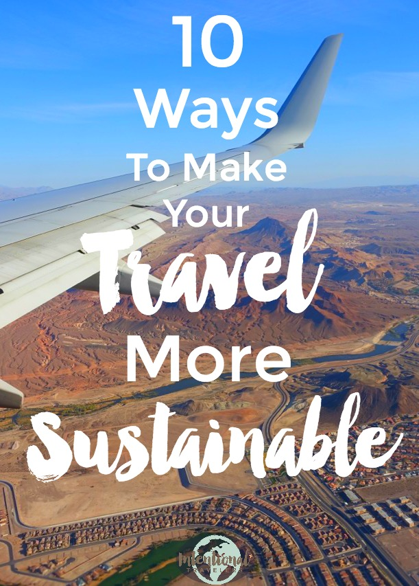Simple choices and trade offs for more sustainable environmentally-friendly travel | Intentional Travelers