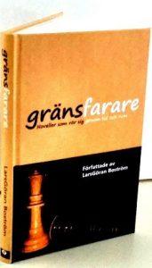 Gränsfarare - En novellsamling av LarsGöran Boström
