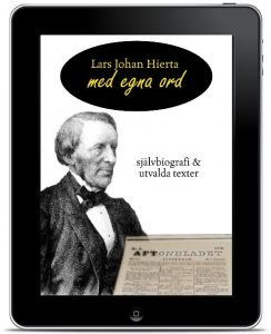 Lars Johan Hierta – publicisten, politikern, entreprenören, utbildaren 1