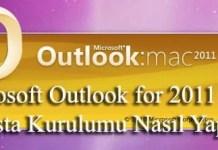 Microsoft Outlook for 2011 Mac E-posta Kurulumu Nasıl Yapılır