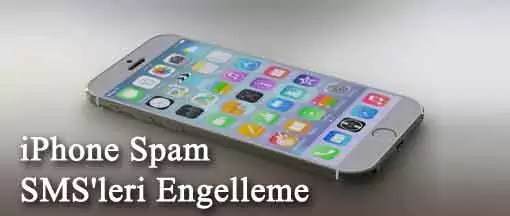 iPhone Spam SMS'leri Engelleme
