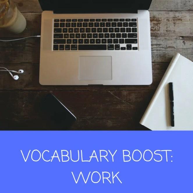 VOCABULARY BOOST- WORK