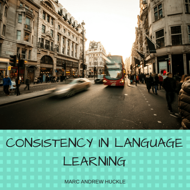 CONSISTENCY IN LANGUAGE LEARNING