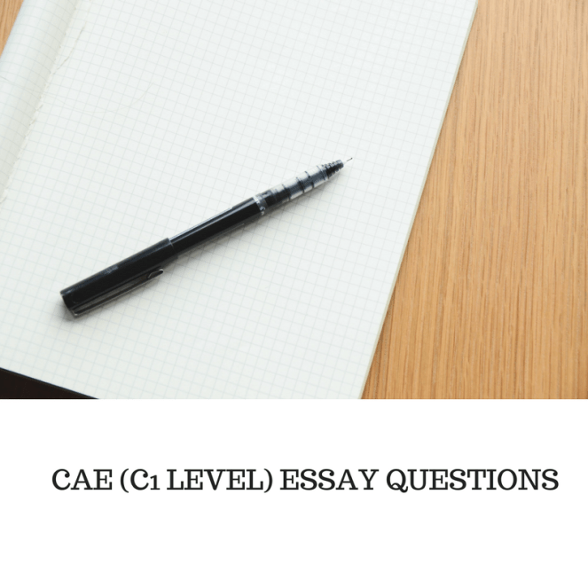 CAE (C1 LEVEL) ESSAY QUESTIONS