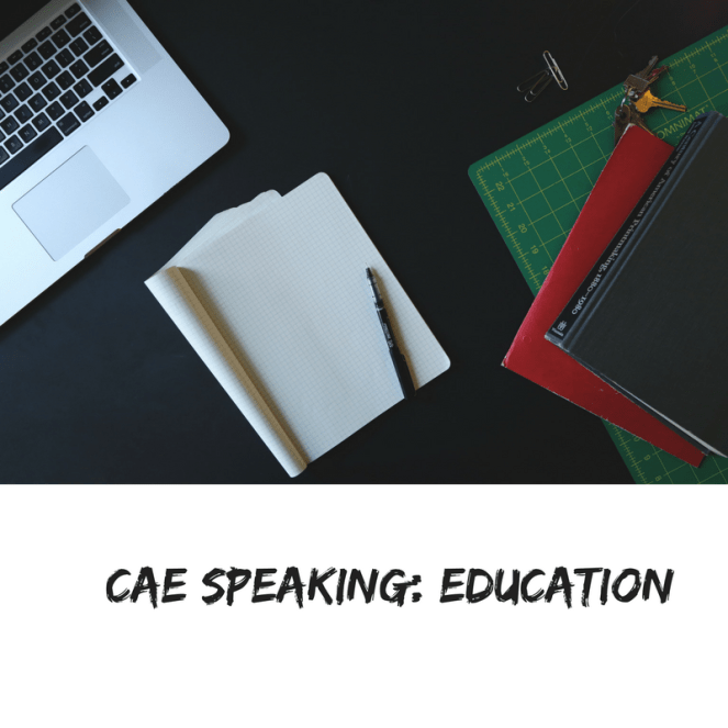 CAE SPEAKING- EDUCATION.png