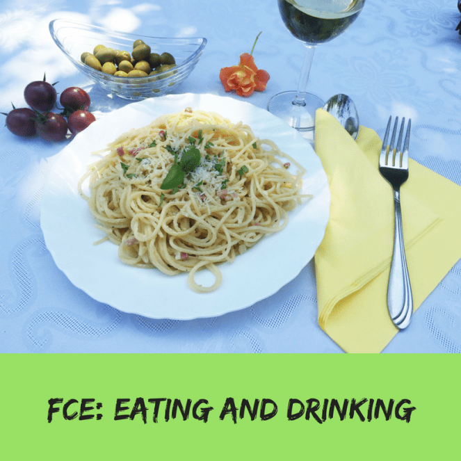 FCE- EATING AND DRINKING