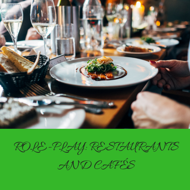 ROLE-PLAY- RESTAURANTS AND CAFÉS