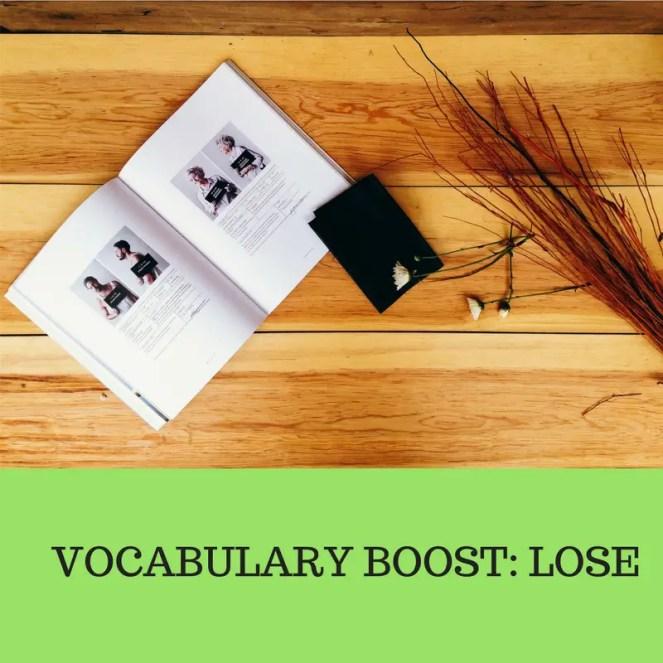 VOCABULARY BOOST- LOSE