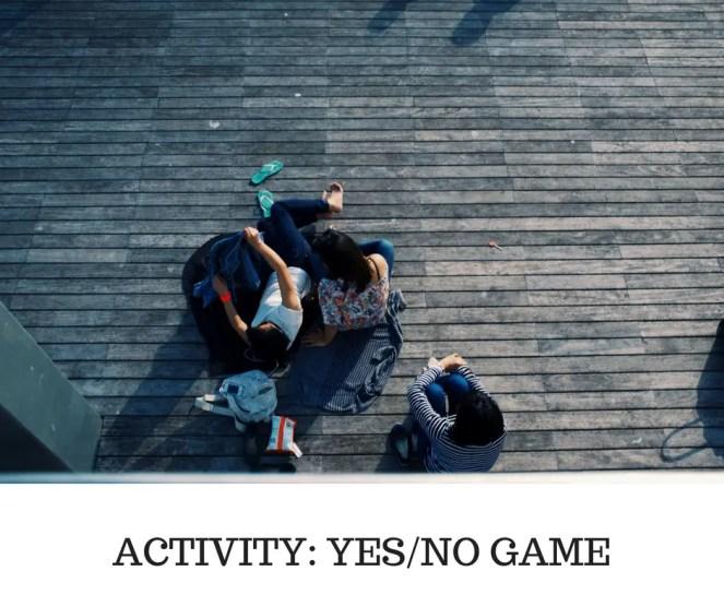 ACTIVITY- YESNO GAME