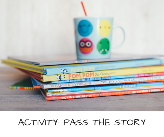 ACTIVITY- PASS THE STORY