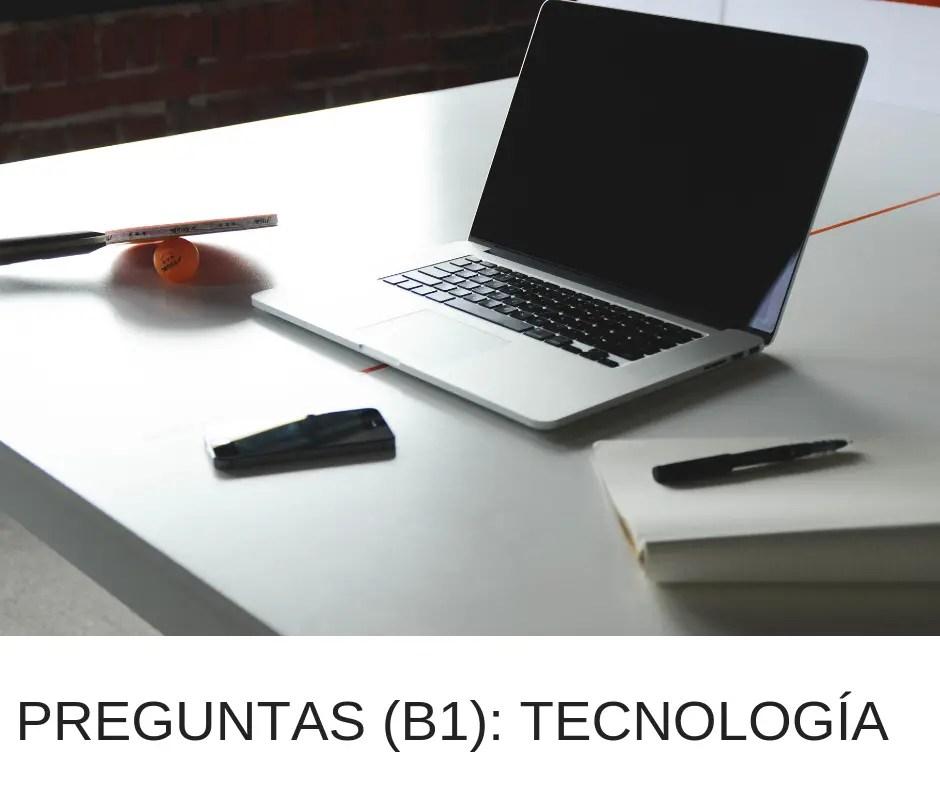 PREGUNTAS (B1)- TECNOLOGÍA.png