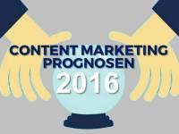 Content Marketing Prognosen 2016 – Expertenmeinungen [Infographic]