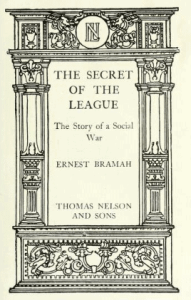 Ernest Bramah The Secret of the League
