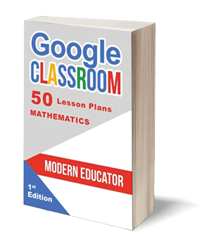 Google Classroom: 50 Mathematics Lesson Plans