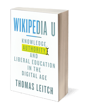 Wikipedia U: Knowledge, Authority, and Liberal Education in the Digital Age